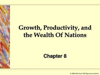 Growth, Productivity, and the Wealth Of Nations