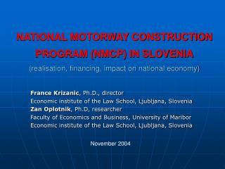 France Krizanic , Ph.D., director Economic institute of the Law School, Ljubljana, Slovenia