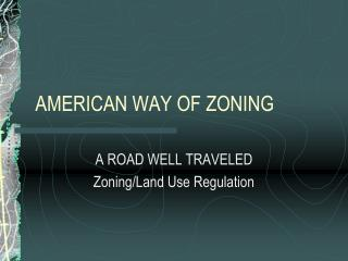 AMERICAN WAY OF ZONING