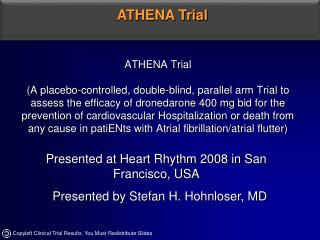 Presented at Heart Rhythm 2008 in San Francisco, USA   Presented by Stefan H. Hohnloser, MD