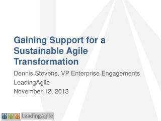 Gaining Support for a Sustainable Agile Transformation