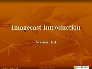Imagecast Introduction