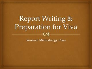 Report Writing & Preparation for Viva