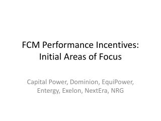 FCM Performance Incentives: Initial Areas of Focus