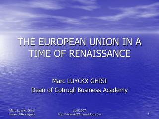 THE EUROPEAN UNION IN A TIME OF RENAISSANCE