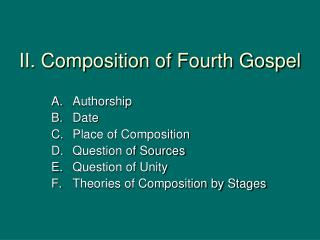 II. Composition of Fourth Gospel