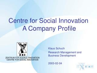 Centre for Social Innovation  A Company Profile