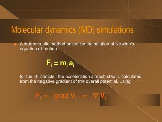 Molecular dynamics (MD) simulations