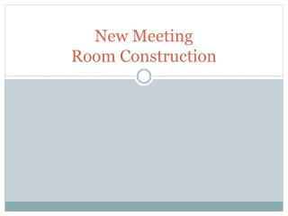 New Meeting Room Construction