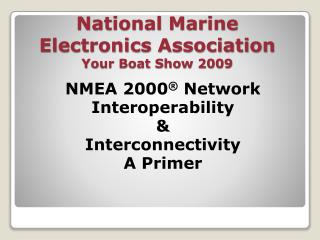 National Marine  Electronics Association Your Boat Show 2009
