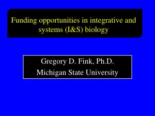 Funding opportunities in integrative and systems (I&S) biology