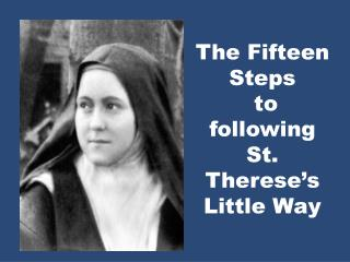 The Fifteen Steps to following  St. Therese's  Little Way