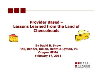 Provider Based –  Lessons Learned from the Land of Cheeseheads