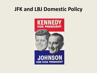 JFK and LBJ Domestic Policy