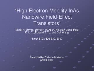 """ High Electron Mobility InAs Nanowire Field-Effect Transistors """