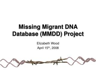 Missing Migrant DNA Database (MMDD) Project