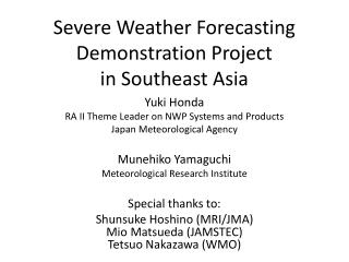 Severe Weather Forecasting Demonstration Project  in Southeast Asia