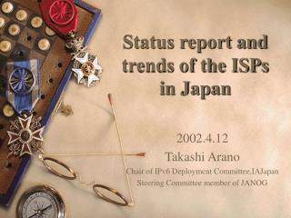 Status report and trends of the ISPs in Japan