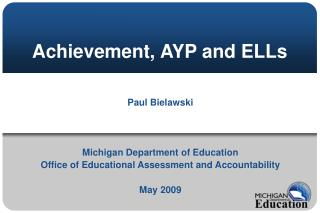 Achievement, AYP and ELLs