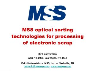 MSS optical sorting  technologies for processing  of electronic scrap ISRI Convention April 10, 2008, Las Vegas, NV, USA