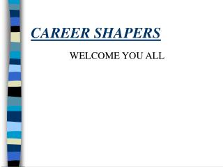 CAREER SHAPERS