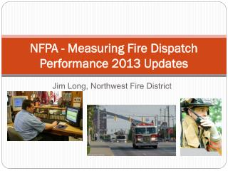 NFPA - Measuring Fire Dispatch Performance 2013 Updates