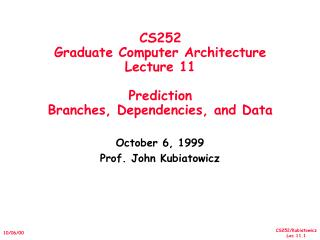 CS252 Graduate Computer Architecture Lecture 11 Prediction Branches, Dependencies, and Data