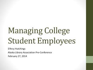 Managing College Student  E mployees