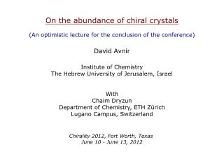 On the abundance of chiral crystals (An optimistic lecture for the conclusion of the conference)