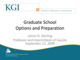Graduate School  Options and Preparation