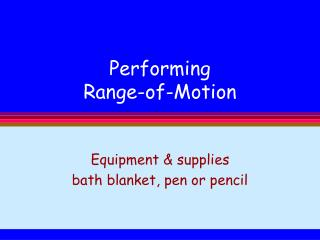 Performing  Range-of-Motion