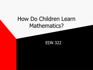 How Do Children Learn Mathematics?