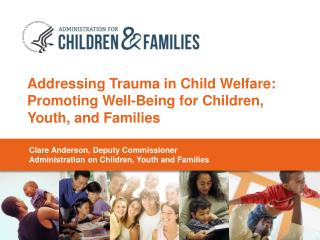 Addressing Trauma in Child Welfare: Promoting Well-Being for Children, Youth, and Families