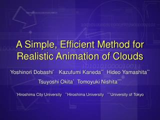 A Simple, Efficient Method for Realistic Animation of Clouds