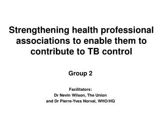 Strengthening health professional associations to enable them to  contribute to TB control