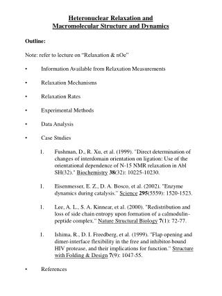 Heteronuclear Relaxation and  Macromolecular Structure and Dynamics Outline: