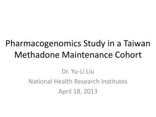 Pharmacogenomics Study in a Taiwan Methadone Maintenance Cohort