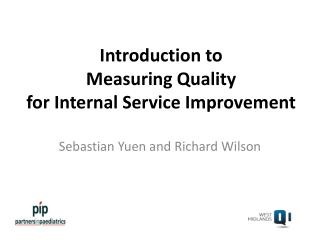 Introduction to  Measuring Quality  for Internal Service Improvement