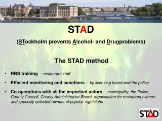 ST A D  ( ST ockholm prevents A lcohol - and  D rugproblems )