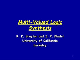 Multi-Valued Logic Synthesis