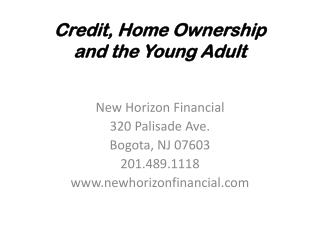 Credit, Home Ownership and the Young Adult
