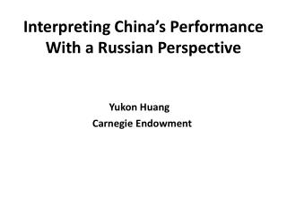 Interpreting China's Performance  With a Russian Perspective