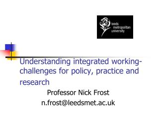 Understanding integrated working- challenges for policy, practice and research