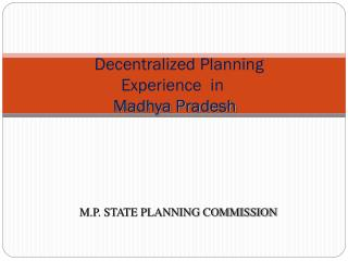 Decentralized Planning  Experience  in   Madhya Pradesh
