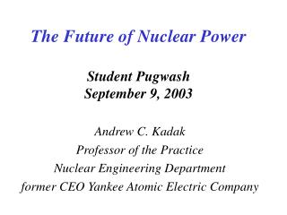 The Future of Nuclear Power Student Pugwash  September 9, 2003