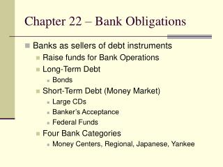 Chapter 22 – Bank Obligations