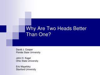 Why Are Two Heads Better Than One?