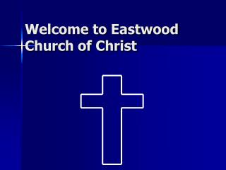 Welcome to Eastwood Church of Christ