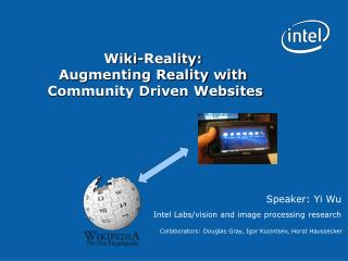 Wiki-Reality:  Augmenting Reality with  Community Driven Websites