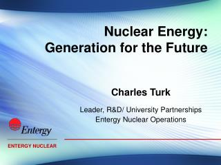 Nuclear Energy:  Generation for the Future